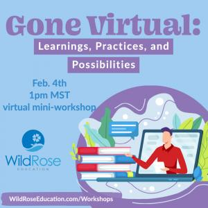 Gone Virtual: Learnings, Practices, and Possibilities flier