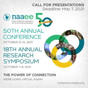 NAAEE 50th Annual Conference and 18th Annual Research Symposium. Call for Presentations, Deadline: May 7, 2021. The Power of Connection. We're going virtual again!