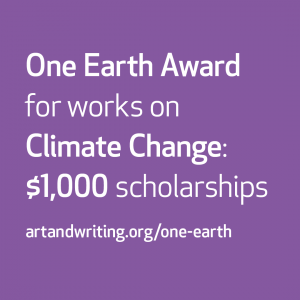 One Earth Award for works on Climate Change: $1,000 scholarships. artandwriting.org/one-earth