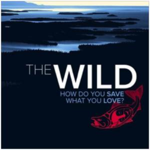 The Wild How do you save what you love poster with image of wetlands