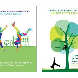 Image of two book covers - International School Grounds Month Activity Guide, two colorful silhouettes of children playing, Living Schoolyard Activity Guide, a stylized tree with two silhouettes of children playing